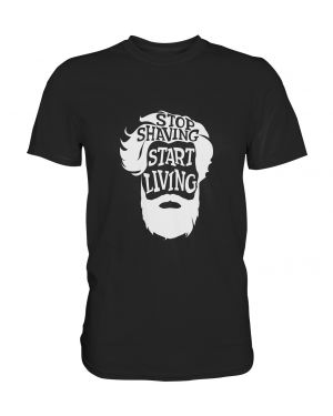 T-Shirt Stop Shaving, Start Living Head